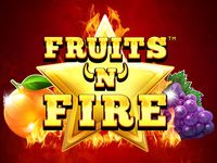 Fruits 'n' Fire
