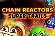 Chain Reactors Super Trails