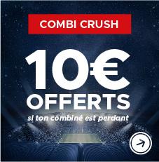 Combi crush 10€ rembourse si perdant
